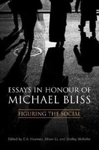 Book Essays in Honour of Michael Bliss: Figuring the Social by Elsbeth A. Heaman