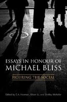 Essays in Honour of Michael Bliss: Figuring the Social