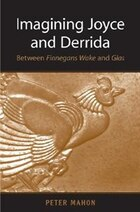 Imagining Joyce and Derrida: Between Finnegans Wake  and Glas