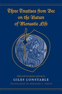 Three Treatises From Bec on the Nature of Monastic Life
