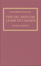 The Oil & Gas Lease in Canada: Fourth Edition