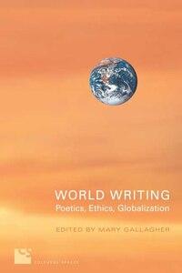 World Writing: Poetics, Ethics, Globalization