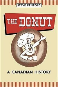 The Donut: A Canadian History by Steve Penfold