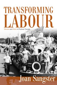Transforming Labour: Women and Work in Postwar Canada