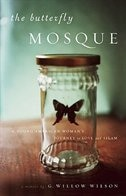 Book The Butterfly Mosque: A Young American Woman's Journey To Love And Islam by G. Willow Wilson