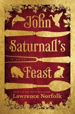 Book JOHN SATURNALLS FEAST by Lawrence Norfolk
