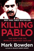 Book Killing Pablo: The Hunt For The World's Greatest Outlaw by Mark Bowden