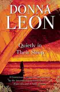 Quietly In Their Sleep: A Commissario Guido Brunetti Mystery by Donna Leon