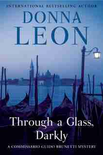 Through A Glass, Darkly: A Commissario Guido Brunetti Mystery by Donna Leon