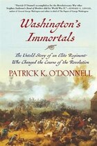 Washington's Immortals: The Untold Story Of An Elite Regiment Who Changed The Course Of The…