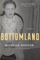 Bottomland: A Novel