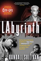 Labyrinth: The True Story Of City Of Lies, The Murders Of Tupac Shakur And Notorious B.i.g. And The…