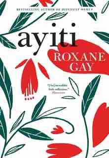 Ayiti by Roxane Gay