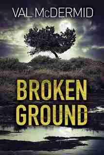 Broken Ground: A Karen Pirie Novel by Val Mcdermid