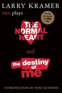 Book The Normal Heart and the Destiny Of Me: Two Plays by Larry Kramer