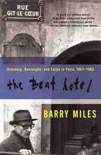 The Beat Hotel: Ginsberg, Burroughs and Corso in Paris, 1957-1963 by Barry Miles