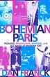 Bohemian Paris: Picasso, Modigliani, Matisse, and the Birth Of Modern Art by Dan Franck