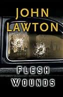 Flesh Wounds: An Inspector Troy Novel by John Lawton