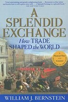 A Splendid Exchange: How Trade Shaped the World