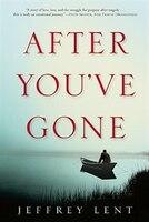 After You've Gone: A Novel