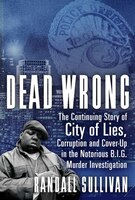 Dead Wrong: The Continuing Story Of City Of Lies, Corruption And Cover-up In The Notorious Big…