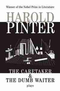 The Caretaker & The Dumb Waiter by HAROLD PINTER