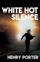 White Hot Silence: A Novel