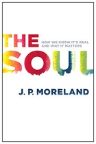 The SOUL: How We Know Its Real and Why It Matters