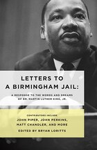 LETTERS TO A BIRMINGHAM JAIL: A Response to the Words and Dreamsof Martin Luther King, Jr.