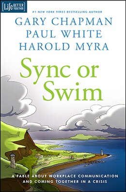 Book SYNC OR SWIM: A Fable About Workplace Communication and Coming Together in a Crisis by Gary Chapman