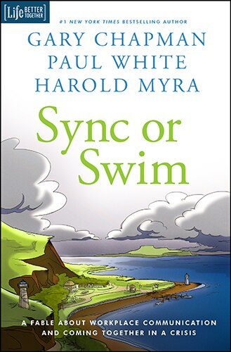 SYNC OR SWIM: A Fable About Workplace Communication and Coming Together in a Crisis by Gary Chapman, Gary