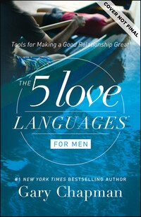 5 LOVE LANGUAGES FOR MEN - UPDATED: Tools for Making a Good Relationship Great