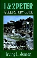 Book 1 & 2 Peter: A Self-study Guide by Irving L. Unavailable