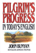 PILGRIMS PROGRESS IN TODAYS ENGLISH: In Today's English