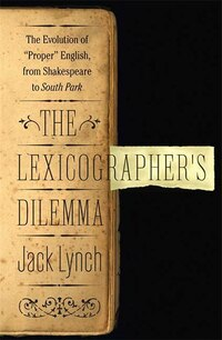 The Lexicographer's Dilemma: The Evolution Of Proper English From Shakespeare To South Park