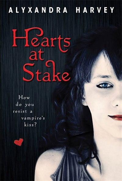 Hearts At Stake: The Drake Chronicles by Alyxandra Harvey