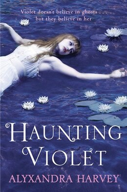Book Haunting Violet by Alyxandra Harvey