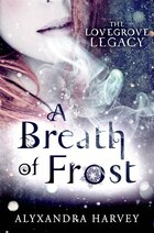A Breath Of Frost: The Lovegrove Legacy