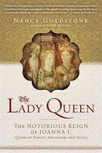 The Lady Queen: The Notorious Reign Of Joanna I Queen Of Naples