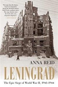 Leningrad: The Epic Siege Of World War Ii, 1941-1944