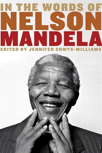 In The Words Of Nelson Mandela by Jennifer Crwys-williams