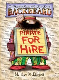 Book Backbeard: Pirate For Hire: The Hairiest Pirate Who Ever Lived by Matthew Mcelligott