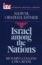 Israel among the Nations: A Commentary on the Books of Nahum, Obadiah, and Esther
