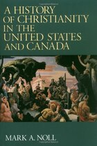 A History Of Christianity In The United States And Canada
