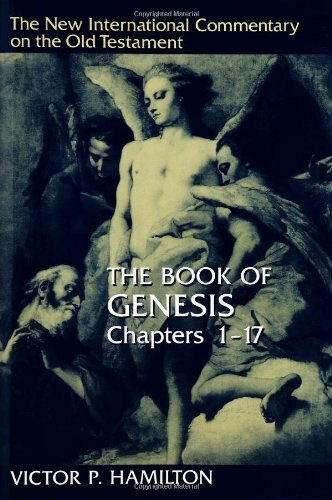 The Book of Genesis, Chapters 1-17 by Victor P. Hamilton
