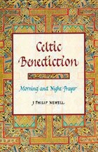 CELTIC BENEDICTION: Morning and Night Prayer