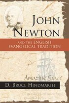 John Newton and the English Evangelical Tradition: Between the Conversions of Wesley and Wilberforce