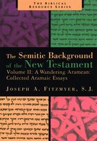 The Semitic Background Of The New Testament, Volum: A Wandering Aramean: Collected Aramaic Essays