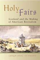 Holy Fairs: Scotland and the Making of American Revivalism