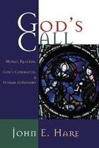 Gods Call: Moral Realism, Gods Commands, and Human Autonomy
